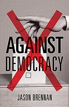 Against Democracy di [Brennan, Jason]