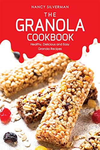 Protein Oat Bar Peanut Butter (The Granola Cookbook: Healthy, Delicious and Easy Granola Recipes (English Edition))