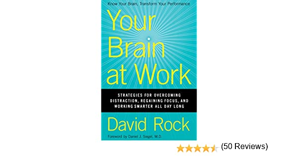 Your brain at work strategies for overcoming distraction your brain at work strategies for overcoming distraction regaining focus and working smarter all day long ebook david rock amazon kindle store fandeluxe Ebook collections