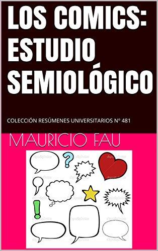 LOS COMICS: ESTUDIO SEMIOLÓGICO: COLECCIÓN RESÚMENES UNIVERSITARIOS Nº 481