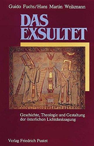 Das Exsultet: Geschichte, Theologie und Gestaltung der österlichen Lichtdanksagung