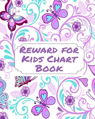 Reward for Kids Chart Book: Fun Reward Journal Diary Notebook for Kids, to Record all Their Amazing Successes & Memories, Sketchbook Dairy Organizer ... 120 pages. (Kids Reward Journal, Band 50)