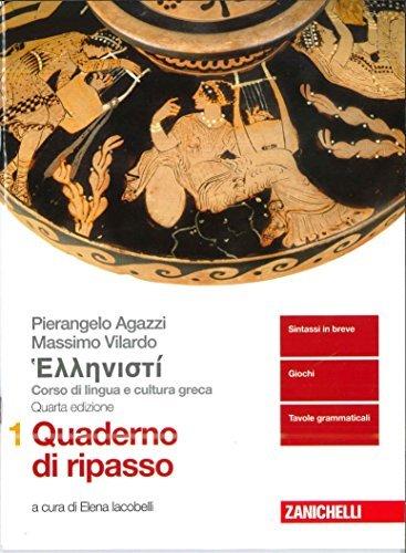 Hellenistì. Corso di lingua e cultura greca. Quaderno di ripasso. Per i Licei e gli Ist. magistrali: 1