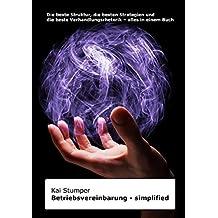 """Reihe """"Simplified"""" juristische Ratgeber / Betriebsvereinbarung simplified: Die beste Struktur, die besten Strategien und die beste Verhandlungsrhetorik – alles in einem Buch"""