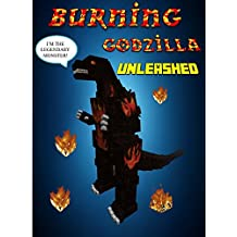 Burning Godzilla Unleashed (Minecraft Monsters Series Book 5) (English Edition)