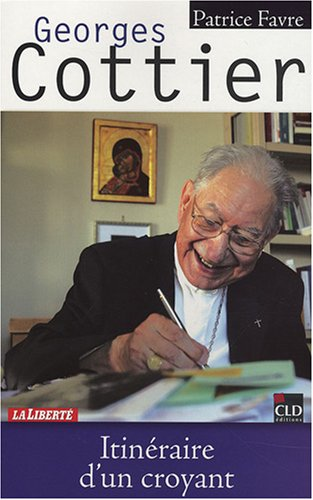 Georges Cottier, itinéraire d'un croyant