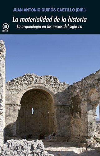 La materialidad de la historia. La arqueología en los inicios del siglo XXI