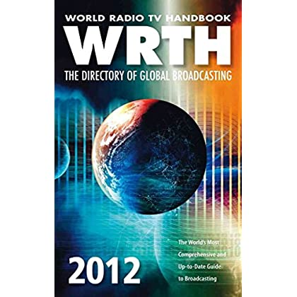 [(World Radio TV Handbook 2012 : The Directory of Global Broadcasting)] [Edited by Sara Gilbert ] published on (December, 2011)