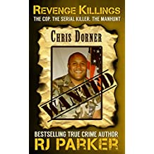 Revenge Killings: LAPD Cop and Serial Killer, Chris Dorner (English Edition)