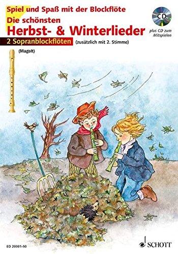 Die schönsten Herbst- und Winterlieder: Sankt Martin, Nikolauslieder und Weihnachtslieder. 1-2 Sopran-Blockflöten. Ausgabe mit CD. (Spiel und Spaß mit der Blockflöte)