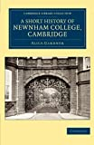 A Short History of Newnham College, Cambridge (Cambridge Library Collection - Cambridge)