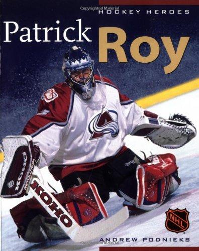 Patrick Roy (Hockey Heroes) por Andrew Podnieks