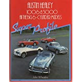 Austin Healey, 100/6 and 3000: All the Big 6-Cylinder Models