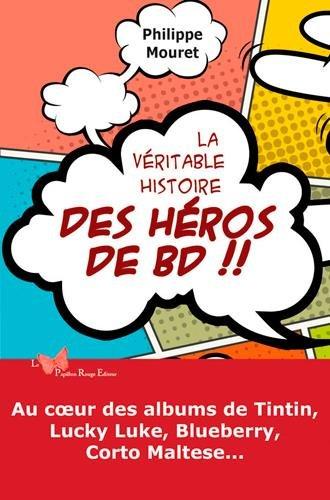 Véritable histoire des héros de BD par Philippe Mouret