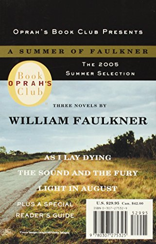 Oprah's Book Club 2005 Summer Selection a Summer of Faulkner: As I Lay Dying/The Sound and the Fury/Light in August