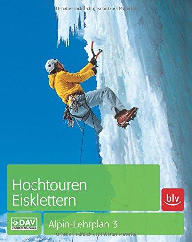 Download Hochtouren - Eisklettern: Alpin-Lehrplan Band 3