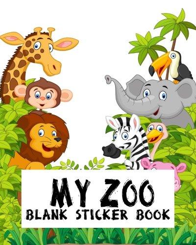 My Zoo Blank Sticker Book: Blank Sticker Book For Kids, Sticker Book Collecting Album: Volume 6 por Jasmine Leone