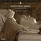 Downside Abbey: An Architectural History