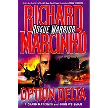 OPTION DELTA: ROGUE WARRIOR (Rogue Warrior Series) by Richard Marcinko (1999-01-01)