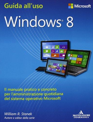 Windows 8 (Guida all'uso) por William R. Stanek