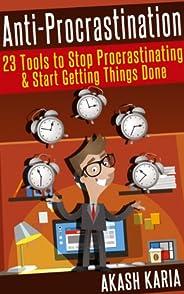 Ready, Set...PROCRASTINATE! 23 Techniques to Stop Procrastinating, Get More Done & Achieve Your Biggest G