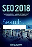 SEO 2018: Amazon SEO Guide, How to find Profitable Keywords, Guide to Amazon PPC Strategies and product listing optimization to boost your ranking and ... step by step Book 4) (English Edition)