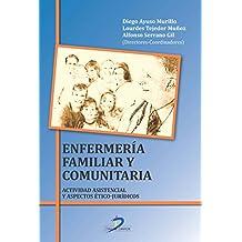Enfermería Familiar Y Comunitaria. Actividad Asistencial Y Aspectos Ético-Jurídicos