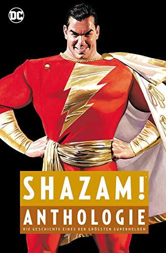 (Shazam! Anthologie: Die Geschichte eines der größten Superhelden)