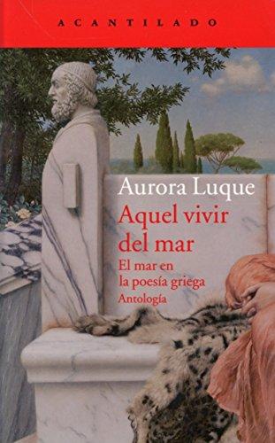 Aquel Vivir Del Mar (El Acantilado) por Aurora Luque Ortiz
