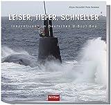Leiser, tiefer, schneller - Innovationen im Deutschen U-Boot-Bau