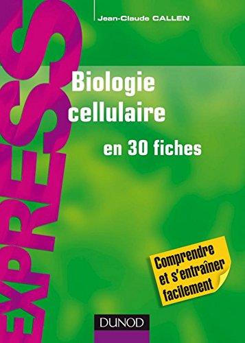 Biologie cellulaire en 30 fiches (Express)