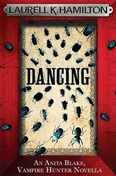 Dancing (An Anita Blake, Vampire Hunter, eNovella) (Anita Blake Vampire Hunter) by [Hamilton, Laurell K.]