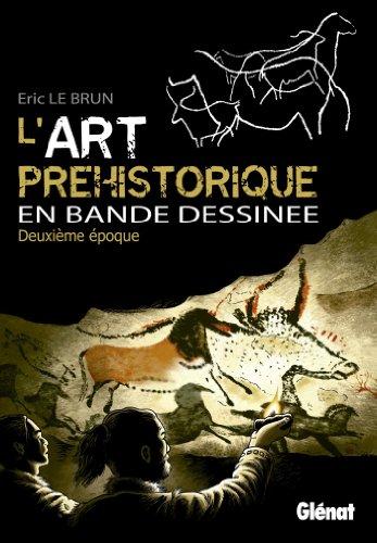 Descargar Libro L'art préhistorique en bande dessinée, Deuxième époque de Eric Le Brun