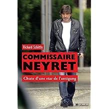 Commissaire Neyret: Chute d'une star de l'antigang