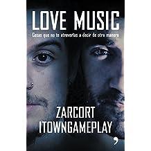 Love Music: Cosas que no te atrever??as a decir de otra manera (Spanish Edition) by Zarcort . (2016-02-09)