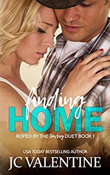 Finding Home (Roped by the Cowboy Duet Book 1) by [Valentine, J.C.]