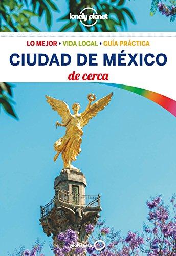 Ciudad de México De cerca 1 (Lonely Planet-Guías De cerca)