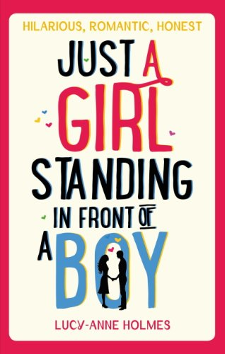Just a Girl, Standing in Front of a Boy por Lucy-Anne Holmes