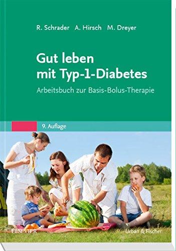 Gut leben mit Typ-1-Diabetes: Arbeitsbuch zur Basis-Bolus-Therapie (Diabetes Bücher)