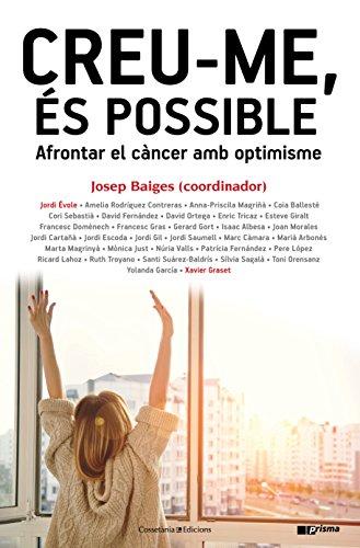 Creu-Me, És Possible. Afrontar El Càncer Amb Optimisme (Prisma) por Josep Baiges Gispert