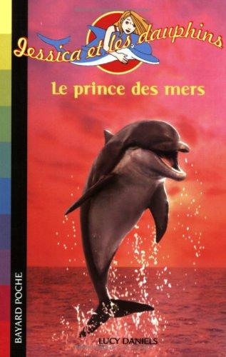 Jessica et les dauphins, Tome 8 : Le prince des mers