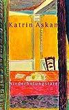 'Wiederholungstäter. Erzählungen' von Katrin Askan