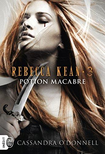Rebecca Kean, Tome 3 : Potion macabre par Cassandra O'Donnell