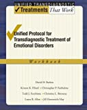 Unified Protocol for Transdiagnostic Treatment of Emotional Disorders: Workbook (Treatments That Work) by David H. Barlow (2010-12-14)