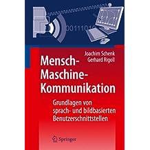 Mensch-Maschine-Kommunikation: Grundlagen von sprach- und bildbasierten Benutzerschnittstellen