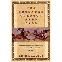 The Crusades Through Arab Eyes (Saqi Essentials) by Amin Maalouf (1989-04-29)