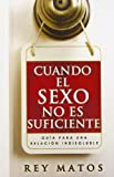 Cuando el sexo no es suficiente/ When Sex Isn't Enough