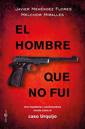 El hombre que no fui (Ficción) por Javier Menéndez Flores