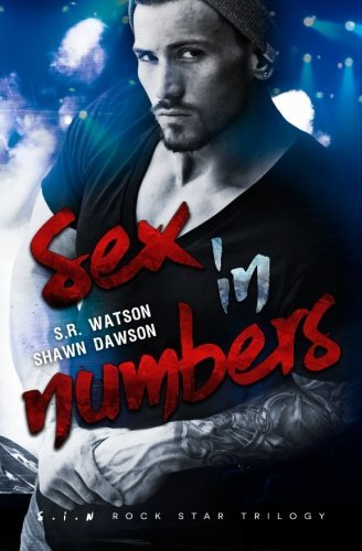 Sex in Numbers (S.I.N. Rock Star Trilogy) by S. R. Watson (2015-12-08)