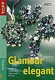 Glamour elegant: Schmuckstücke mit Swarovski-Perlen - Angelika Ruh